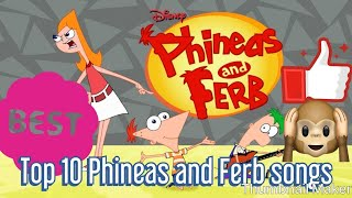 Top Ten Phineas and Ferb Songs