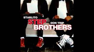 Don Trip - Star Lito - Stepbrothers - Out Takes