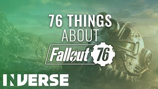 Fallout 76: 76 Things You Need to Know