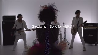 """Glowlamp """"Song for HERO"""" (Official Music Video)"""