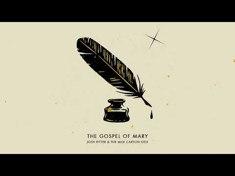 Josh Ritter & The Milk Carton Kids - The Gospel of Mary (Audio)