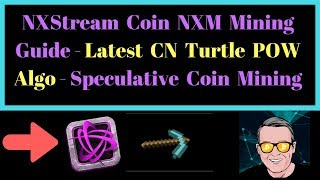 NXStream Coin NXM Mining Guide - Latest CN Turtle POW Algo - Speculative Coin Mining