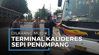 Terminal Kalideres Sepi Bus AKAP setelah Diberlakukan Larangan Mudik oleh Presiden Jokowi