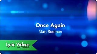 Matt Redman - Once Again - Lyric Video