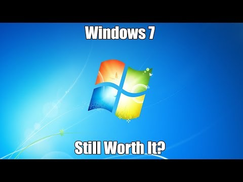 Is Windows 7 Still Worth Installing in 2018?