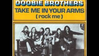 """THE DOOBIE BROTHERS """"Take Me In Your Arms""""  HQ"""