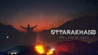 UTTARAKHAND - The Land Of Gods
