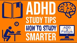 ADHD Study Tips: How to learn the smart way | ADD 2 Focus