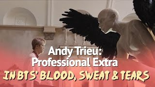 Andy Trieu: Professional Extra in BTS
