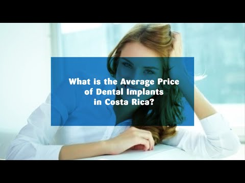 What Is the Average Price of Dental Implants in Costa Rica?