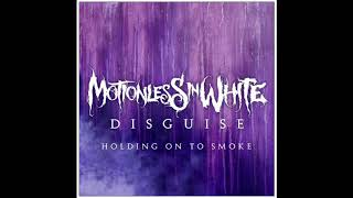 Motionless In White   Holding On To Smoke