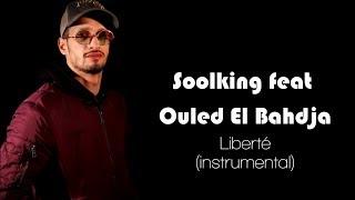 Soolking Feat. Ouled El Bahdja   Liberté (Instrumental  Karaoke + Lyrics)