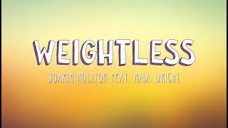 Joakim Molitor Feat. Maia Wright   Weightless (Lyric Video)