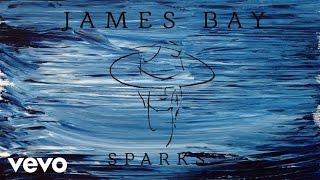James Bay - Sparks (Audio)