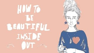 How To Be Beautiful Inside Out // Illustrated Infographic