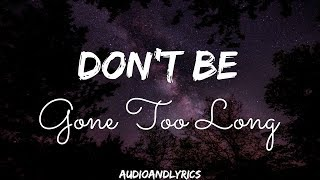 Chris Brown ft. Ariana Grande - Don't Be Gone Too Long (Lyrics)