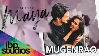 Maya   Mugen Rao   Yasmin Nadiah (Official Teaser Of Lyric Video)