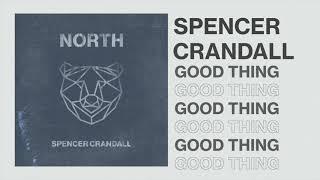 Spencer Crandall Good Thing