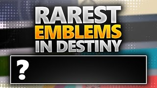 Destiny: MOST RARE EMBLEMS IN DESTINY EVER! (UNOBTAINABLE DESTINY EMBLEMS!)