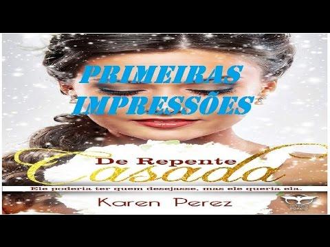 Primeiras Impressões de De Repente Casada da Karen Perez - MDL