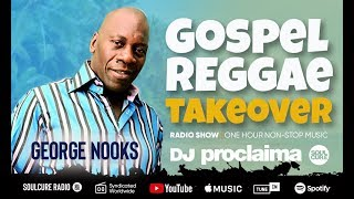 ONE HOUR Gospel Reggae 2019 - DJ Proclaima Reggae Takeover Radio Show 15th November
