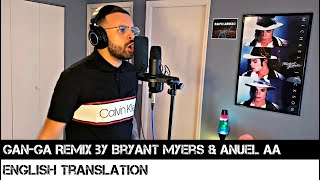 Gan Ga Remix By Bryant Myers & Anuel AA (ENGLISH TRANSLATION)