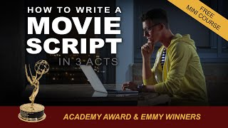 How to Write A Movie Script: Learn the 3 Act Structure