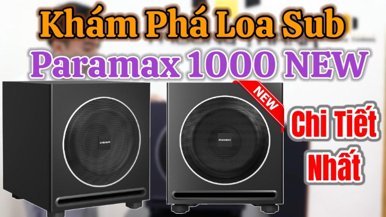 Loa Sub Paramax 1000 NEW đáng mua nhất hiện nay bao ship toàn quốc.