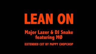 Major Lazer & DJ Snake   Lean On (feat. MØ) (EXTENDED REMIX)