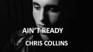 CHRIS COLLINS AIN'T READY LYRICS.