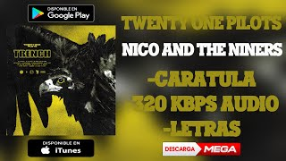 Twenty One Pilots - Nico And The Niners (320 Kbps Audio HQ) | MEGA & 4Shared Download