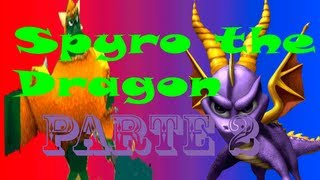 Spyro the Dragon - Cap. 2 - Hola Capitán Obvio!!