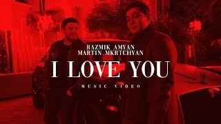 Razmik Amyan & Martin Mkrtchyan - I Love You