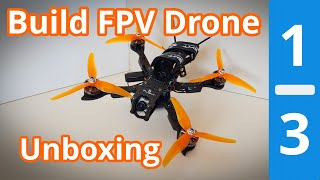 Building an FPV Freestyle Drone - Parts Unboxing (1/3) *Entering FPV*