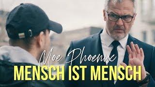 Moe Phoenix   MENSCH IST MENSCH