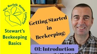 Thumbnail for Getting Started in Beekeeping 01 Introduction - Beekeeping Basics - The Norfolk Honey Co.