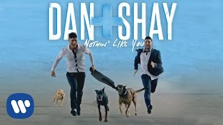 Dan Shay Nothin Like You Official Music Video