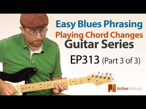 (Part 3 of 3) Blues Phrasing on Guitar - How To Play The Chord Changes - EP313