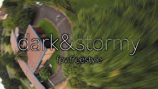 Dark&stormy - fpv freestyle