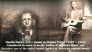 "Charlie Patton ""Screamin' and Hollerin' the Blues"""