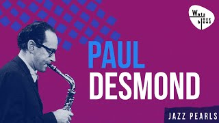 """Paul Desmond - Cool Jazz, Quiet Melodic Tone, """"Like a Dry Martini"""""""