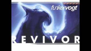 Funker Vogt - Revivor - Faster Life (XPQ 21 Remix)