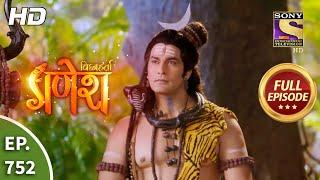 Vighnaharta Ganesh - Ep 752 - Full Episode - 26th October, 2020