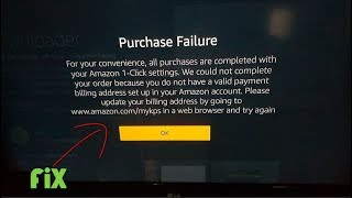 Purchase Failure Amazon Fire Stick Fix