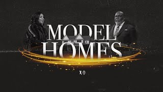 Model Homes - Bishop T.D. & Serita Jakes [January 12, 2020]