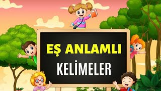 eş anlamlı kelimeler  türkçe dersi
