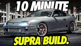 Building A MK4 Toyota Supra in 10 Minutes! *INSANE TRANSFORMATION*