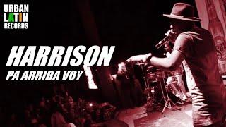 HARRISON - PA ARRIBA VOY - (OFFICIAL VIDEO) REGGAETON 2017 / CUBATON 2017