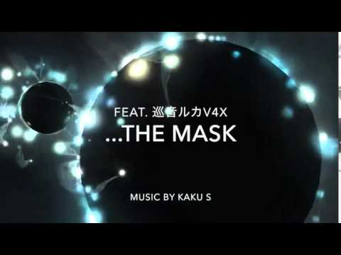 ... the Mask / fat. Megurine Luka V4X (巡音ルカV4X)