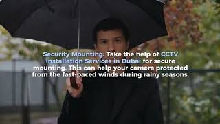 How to shield the CCTV cameras from the rain with CCTV Installation Dubai